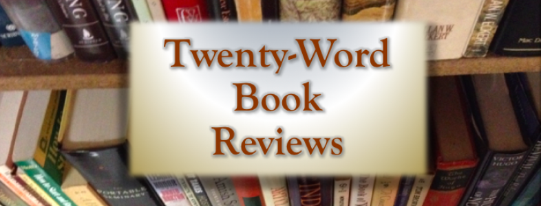 Twenty-Word Book Reviews